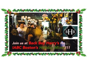 IABC Boston Holiday Mixer @ Back Bay Harry's | Boston | Massachusetts | United States